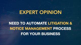 Need for Litigation & Notice Management Software