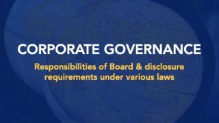Corporate Governance – Responsibilities & Disclosures