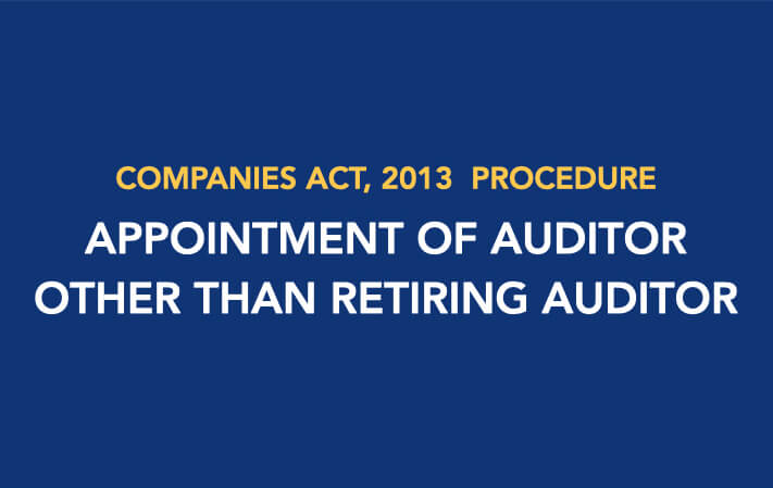 Procedure for Appointment of Auditor Other than Retiring Auditor