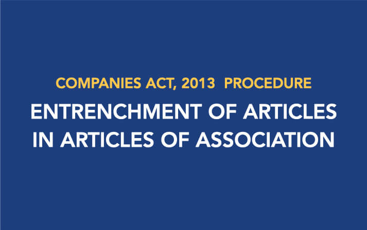 Procedure for Entrenchment of Articles in Articles of Association